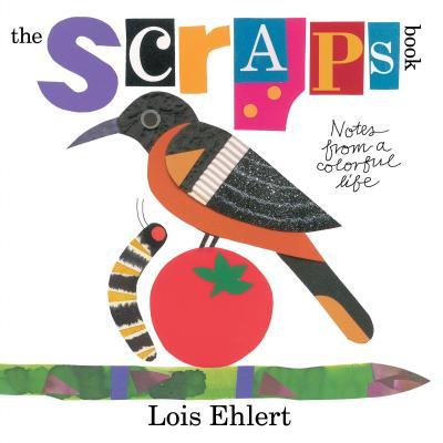 The Scraps Book By Ehlert, Lois/ Ehlert, Lois (ILT)
