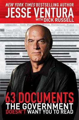 63 Documents the Government Doesn't Want You to Read By Russell, Dick/ Ventura, Jesse